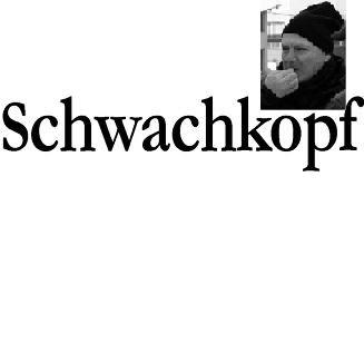 Schwachkopf hugea